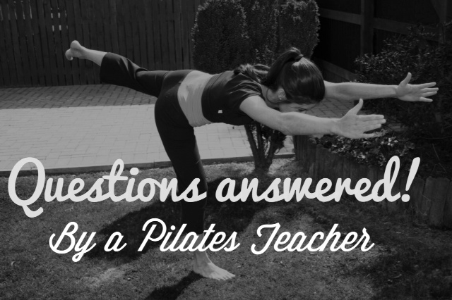 Questions Answered! By a Pilates Teacher