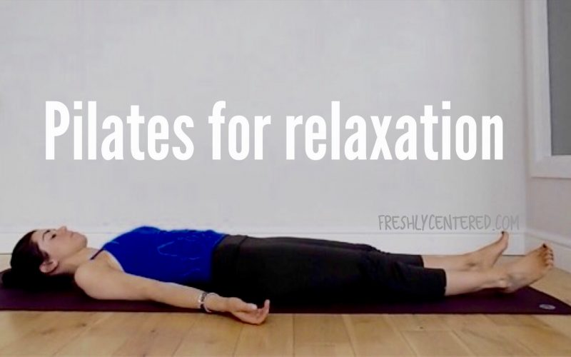 Pilates for relaxation-  A 20 minute workout