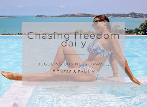 Chasing freedom daily- juggling business, travel, fitness & family