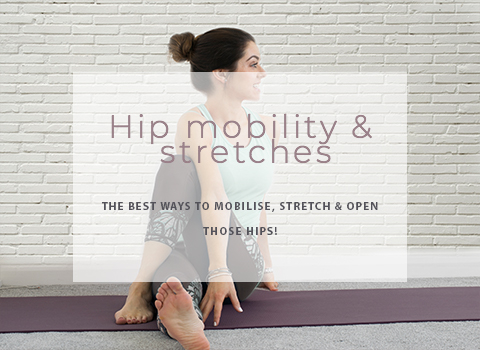 Hip mobility & stretches