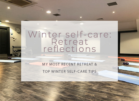 Winter self-care: Retreat reflections