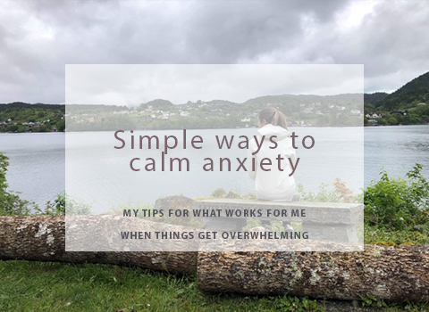 Simple ways to calm anxiety