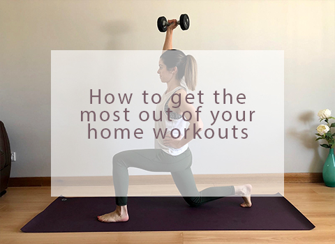 How to get the most from your home workouts